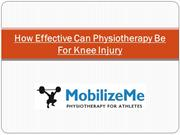 How Effective Can Physiotherapy Be For Knee Injury
