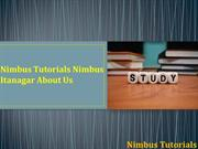 Nimbus Tutorial, Nimbus Itanagar - About Us