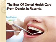 The Best Of Dental Health Care From Dentist In Placentia