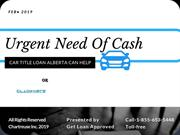 Urgent need of cash car title loan alberta can help