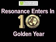 Resonance Enters in 10th Golden Year