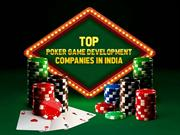 Top Poker Game development Companies in India