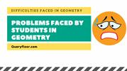 problems faced by students in geometry