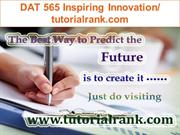 DAT 565 Inspiring Innovation--tutorialrank