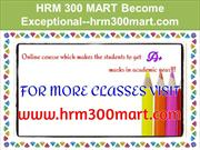 HRM 300 MART Become Exceptional--hrm300mart.com