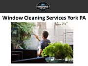 Window Cleaning Services York PA