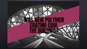 Polymers The Wonder Coating for Cool Buildings