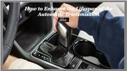 How to Enhance the Lifespan of the Automatic Transmission
