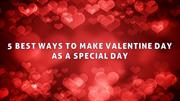 5 best way to make valentine day as a special day
