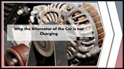 Why the Alternator of the Car is not Charging