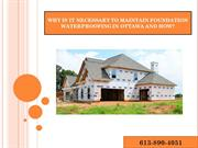 Why is it Necessary to Maintain Foundation Waterproofing in Ottawa and