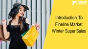 Introduction To Fineline Market Winter Super Sales