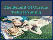 The Benefit Of Custom T-shirt Printing