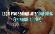 Legal Proceedings After Dog-Bites (Personal Injuries)