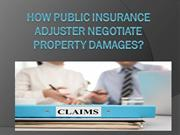 How Public Insurance Adjuster Negotiate property damages?