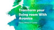 Transform your living room With Avanica