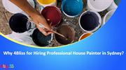 Why 4Bliss for Hiring Professional House Painter in Sydney