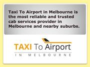 Melbourne Airport Taxi Services - Taxi from Melbourne Airport - Melbou