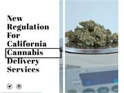 New Regulations For California Cannabis Delivery Services