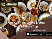 ChowCall – An Online & Local Food Delivery App
