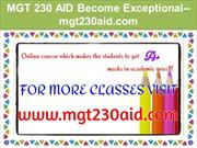 MGT 230 AID Become Exceptional--mgt230aid.com