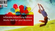 Inflatable Advertising Balloon Works Well for your Business