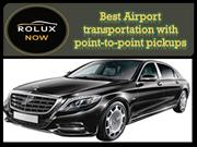Best Airport transportation with point-to-point pickups