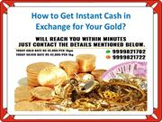 How to Get Instant Cash in Exchange for Your Gold?
