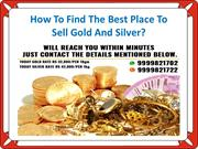 How To Find The Best Place To Sell Gold And Silver?