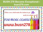 BUSN 278 Become Exceptional--busn278.com