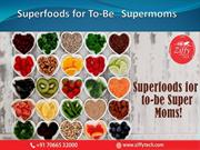 Superfoods for To-Be   Supermoms