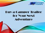 Buy a Camper Trailer for Your Next Adventure