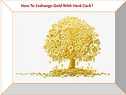 How to exchange gold with hard cash?