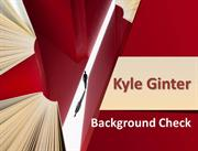 Kyle Ginter Background Check