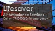 Avail the Brisk Air Ambulance in Delhi by Lifesaver Air Ambulance