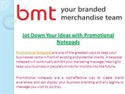Jot Down Your Ideas with Promotional Notepads