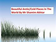 Top Five Arctic/Cold Places In The World By Mr Shamim Akhtar