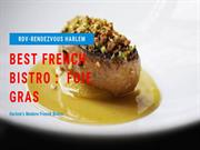 Best French Bistro - Yummiest Foie Gras