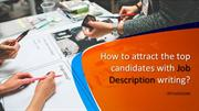 How to attract the top candidates with Job description writing?