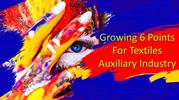 Growing 6 Points For Textiles Auxiliary Industry