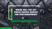 Where-will-you-get-Photo-editing-service-for-photographers, document s