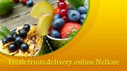Order fresh fruits online Nellore  Online fruits delivery in Nellore