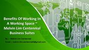 Benefits Of Working In A Working Space  Melvin Lim Centennial Busines
