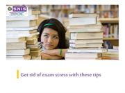 Get Rid Of Exam Stress With These Tips | SNIS