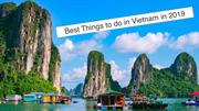 Best Things to do in Vietnam in 2019
