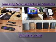 Amazing New Gadgets For Students