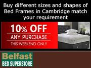 Buy different sizes and shapes of Bed Frames in Cambridge match your r