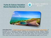 Turks & Caicos Vacation Home Rentals by Owner