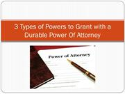 3 Types of Powers to Grant with a Durable Power Of Attorney