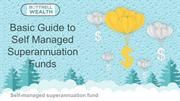 Basic Guide to Self Managed Superannuation Funds